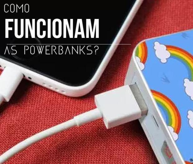 Entenda como funcionam a powerbank